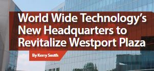 """World Wide Technology's New Headquarters to Revitalize Westport Plaza"""